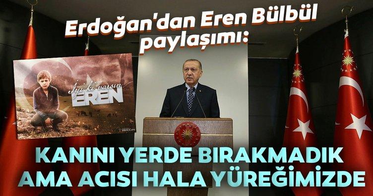 Başkan Erdoğan'dan Eren Bülbül paylaşımı