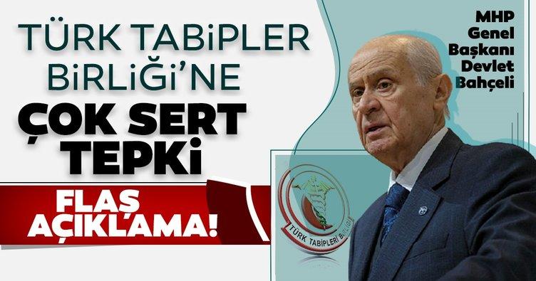 Son dakika: MHP Genel Başkanı Devlet Bahçeli'den Türk Tabipler Birliğine tepki