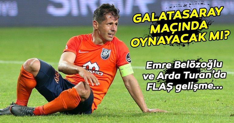 Başakşehir'de Galatasaray maçı öncesi son dakika gelişmesi! Emre Belözoğlu, Arda Turan...