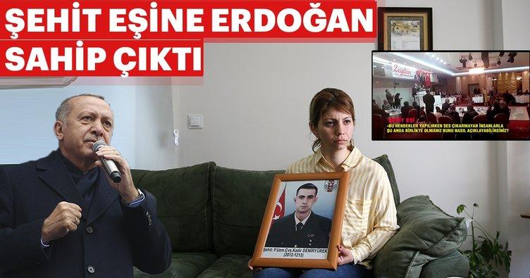Şehit eşine Erdoğan sahip çıktı