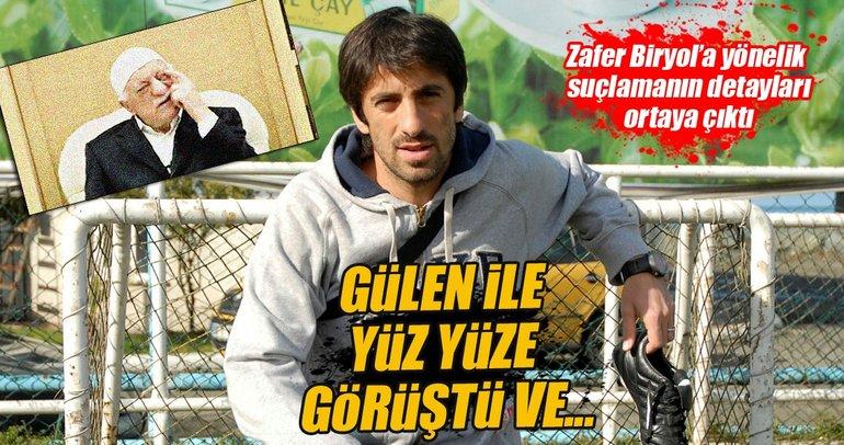 Zafer Biryol, Gülen ile görüşmüş!