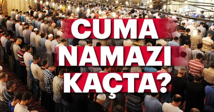 Cuma namazı kaçta? İstanbul cuma namaz vakitleri