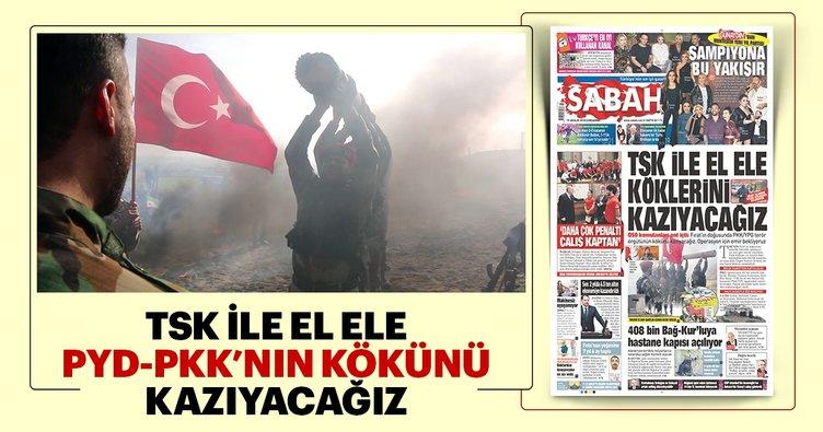 TSK ile el ele PYD-PKK'nin kökünü kazıyacağız