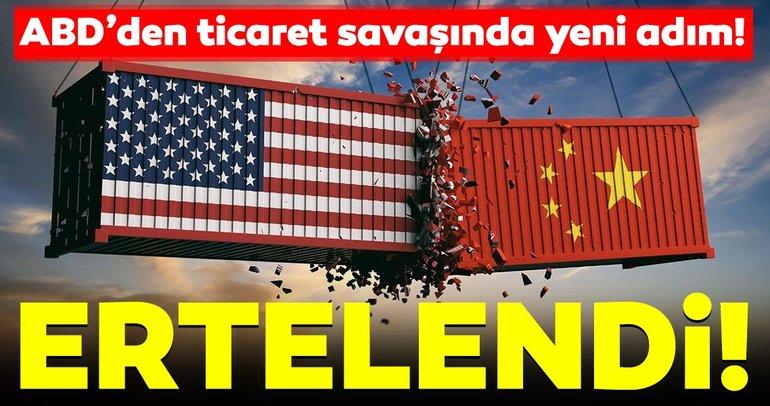 ABD'den ticaret savaşında yeni adım! Çin'e ek vergiyi erteledi