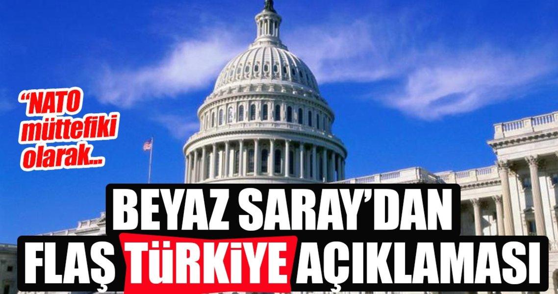 Son dakika: Beyaz Saray'dan flaş Türkiye açıklaması