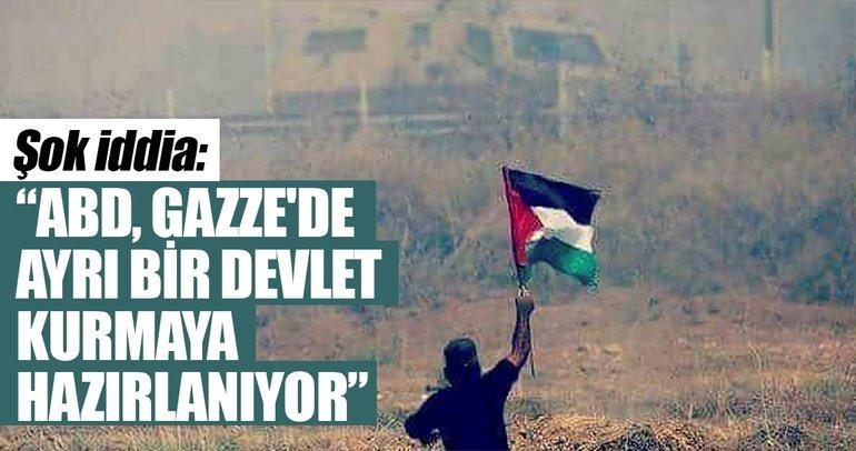 ABD, Gazze'de ayrı bir devlet kurmaya hazırlanıyor