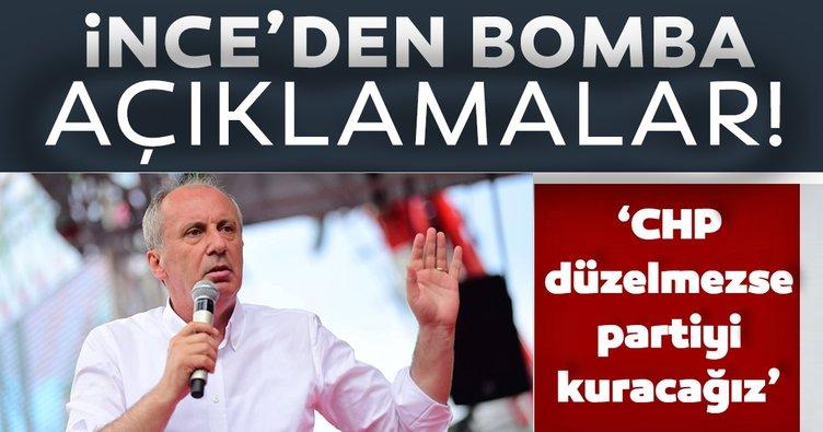 Muharrem İnce'den bomba açıklamalar! 'CHP'yi düzeltemezsek partiyi kuracağız'