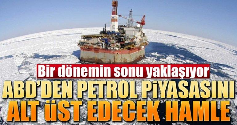 ABD'den petrol piyasasını alt üst edecek açıklama