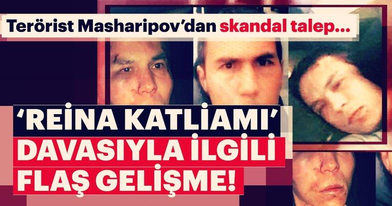 Son Dakika: Reina katliamı sanığı Masharipov duruşmaya gelmek istemedi, mahkeme reddetti!