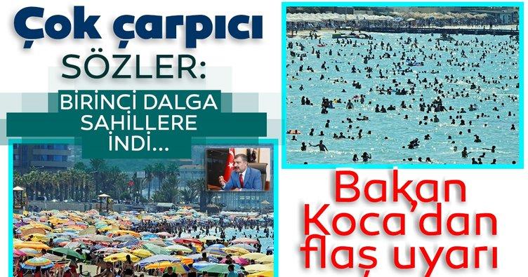 Son dakika haberi: Bakan Koca'dan tatilcilere flaş uyarı: Birinci dalga sahillere indi...