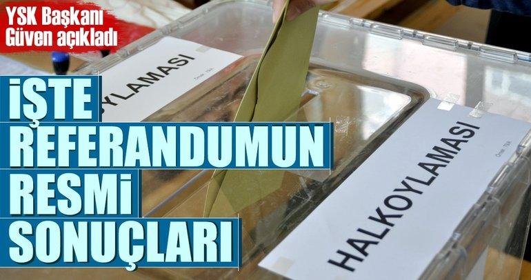 YSK Başkanı Sadi Güven referandum sonuçlarını açıkladı
