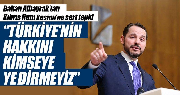 Türkiye'nin hakkını kimseye yedirmeyiz