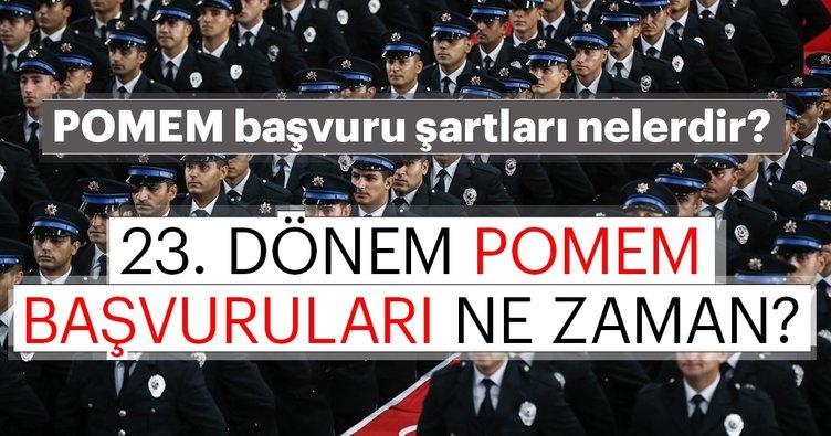 23. Dönem POMEM başvuru tarihleri ne zaman açıklanacak?  Polis olmak için gerekli şartlar nelerdir?