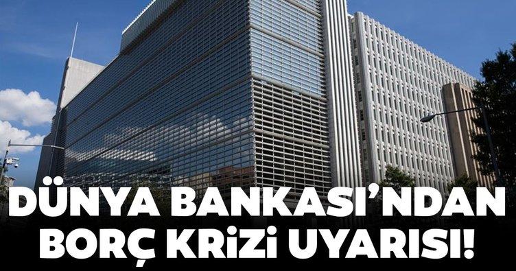 Dünya Bankası'ndan borç krizi uyarısı