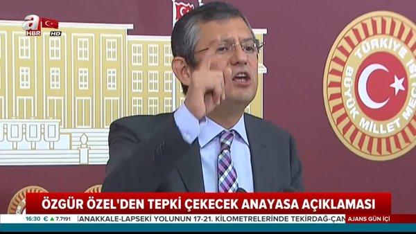 CHP'li Özgür Özel'den skandal 'Anayasa' açıklaması | Video