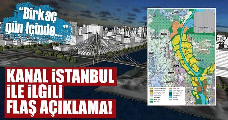 Kanal İstanbul ile ilgili flaş açıklama