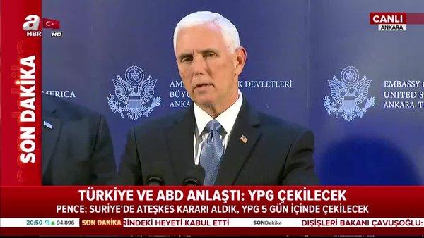 Son dakika:Mike Pence: YPG 120 saat içinde bölgeden çekilecek!