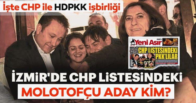 İzmir'de CHP listesindeki molotofçu aday kim?