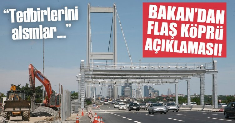 Bakan Arslan: Sürücüleri köprü konusunda uyarmıştım
