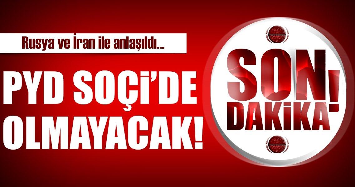PYD Soçi'de olmayacak!
