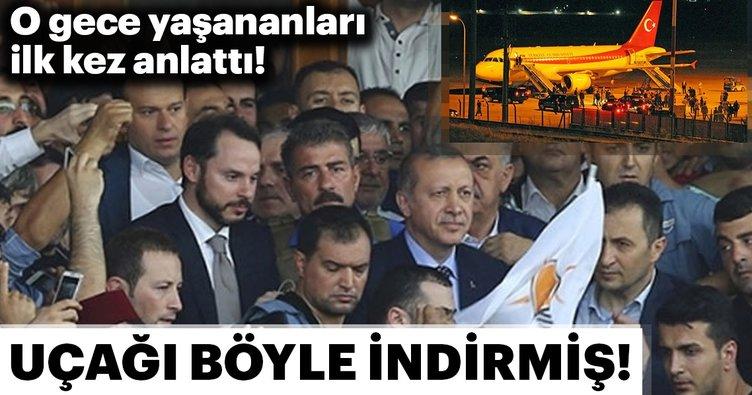 Erdoğan'ın uçağını canları pahasına İstanbul'a indiren o kahramanlar anlattı