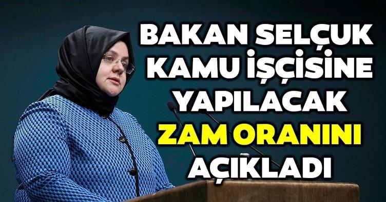 Son dakika: Çalışma Bakanı Selçuk zam açıklaması