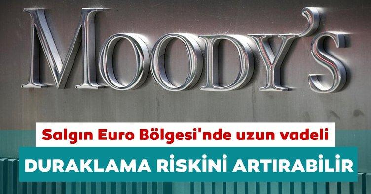 Moody's: Salgın Euro Bölgesi'nde uzun vadeli duraklama riskini artırabilir