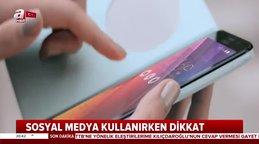 Sosyal medya kullanırken dikkat! Biri bizi gözetliyor mu? | Video