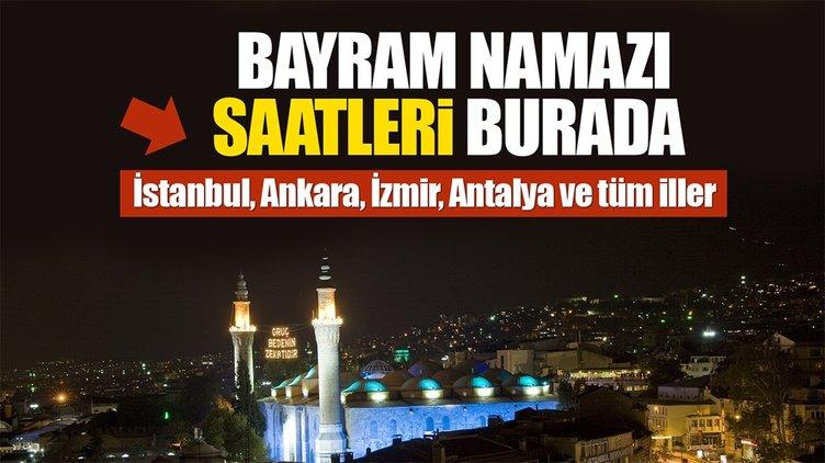 Bayram namazı bugün saat kaçta kılınacak? - 15 Haziran Cuma İstanbul Ankara ve il il bayram namazı saatleri!