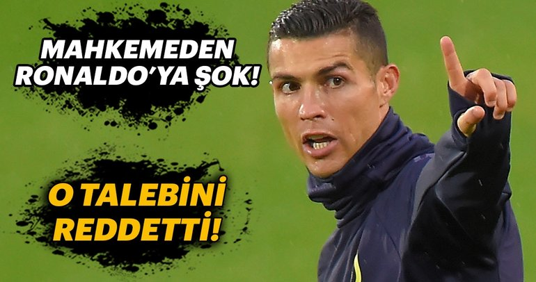 Mahkemeden Cristiano Ronaldo'nun o talebine ret