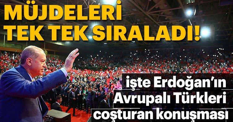 Cumhurbaşkanı Erdoğan Avrupalı Türkler için müjdeleri tek tek sıraladı