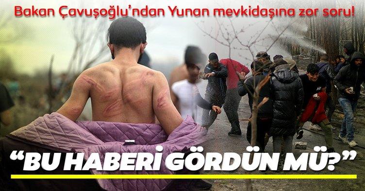 Son Dakika Haberi: Bakan Çavuşoğlu'ndan Yunan mevkidaşına zor soru! 'Bu haberi gördün mü?'