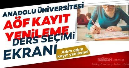 AÖF kayıt yenileme ve ders seçimi ne zaman bitiyor? Anadolu Üniversitesi 2020 AÖF kayıt yenileme nasıl yapılır ve ücreti ne kadar?