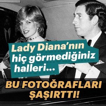 Lady Diana'nın hiç görmediğiniz halleri...