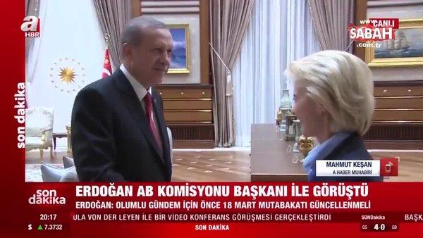 Son dakika: Başkan Erdoğan AB Komisyonu Başkanı Leyen ile görüştü   Video