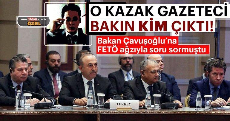 Bakan Çavuşoğlu'na FETÖ ağzıyla soru soran gazeteci bakın kim çıktı?