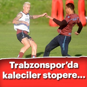 Trabzonspor'da kaleciler stopere