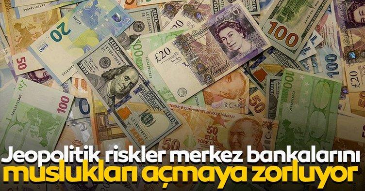 Jeopolitik riskler merkez bankalarını muslukları açmaya zorluyor