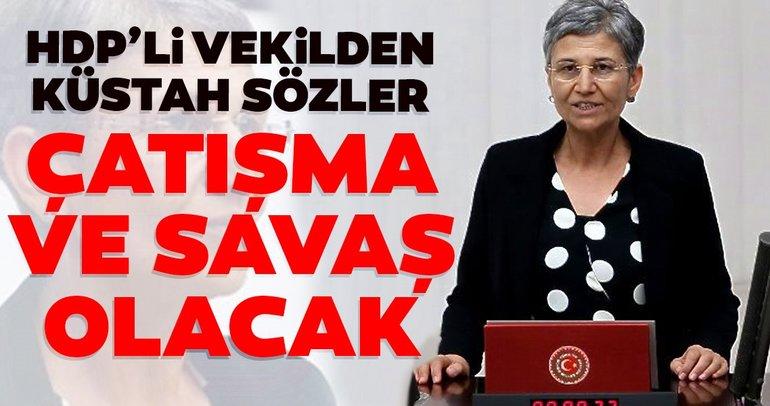 HDP'li vekilden küstah sözler! Çatışma ve savaş olacak