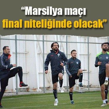 Marsilya maçı final niteliğinde olacak