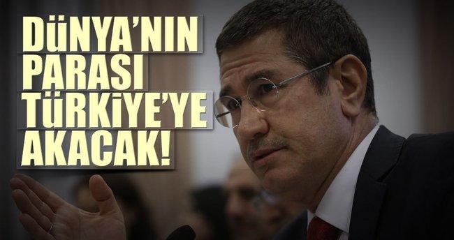 Dünyanın parası Türkiye'ye akacak
