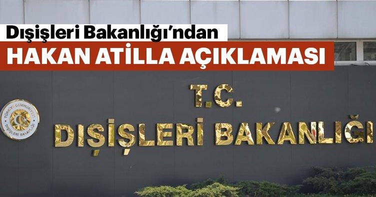 Son dakika: Dışişleri Bakanlığı'ndan flaş Hakan Atilla açıklaması