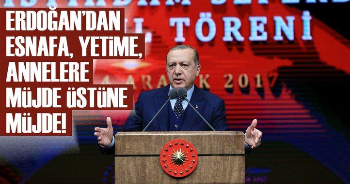 Son dakika: Erdoğan'dan esnafa, yetime, engelliye, annelere müjde