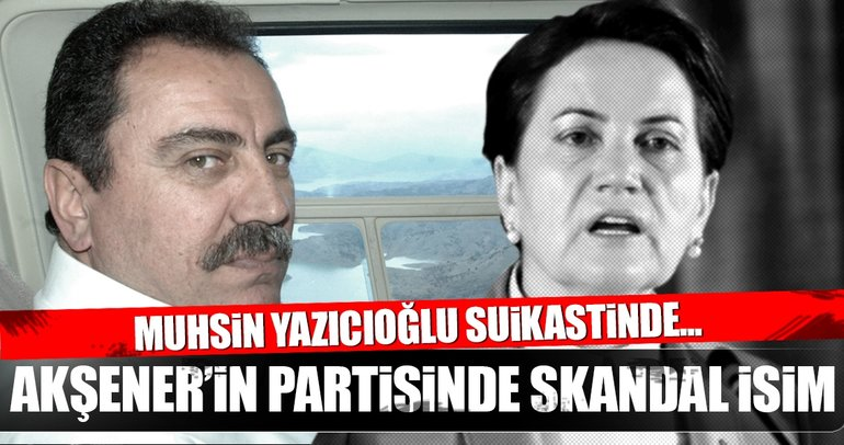 Son Dakika: Meral Akşener'in partisinde skandal isim!
