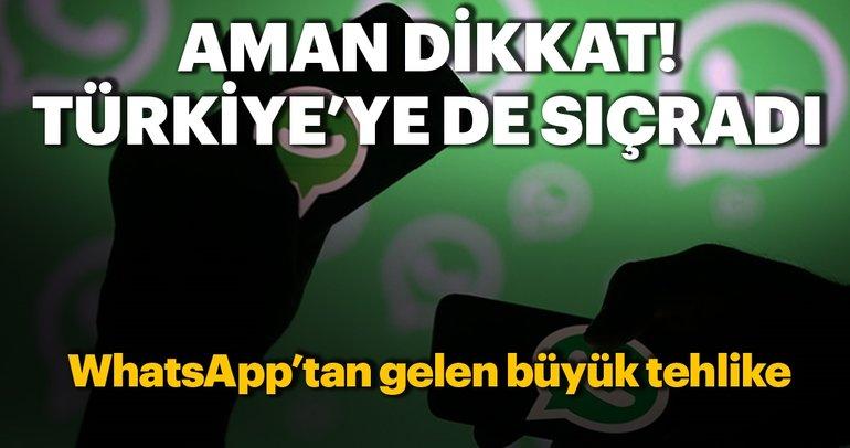WhatsApp'tan gelen büyük tehlike! Türkiye'ye de sıçradı