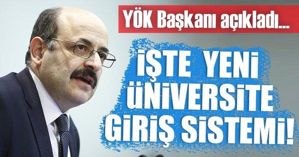 Son dakika: YÖK Başkanı yeni üniversite giriş sistemini açıkladı