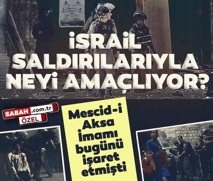 Mescid-i Aksa İmamı bugünü işaret etmişti: İsrail Mescid-i Aksa saldırıları ile neyi amaçlıyor?