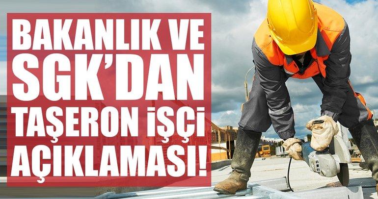 Bakanlık ve SGK'dan taşeron işçilerle ilgili açıklama