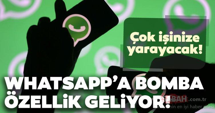 WhatsApp'a muhteşem bir özellik daha geliyor! WhatsApp'ın bu yeniliği çok işinize yarayacak