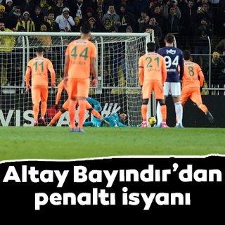 Altay Bayındır'dan penaltı isyanı